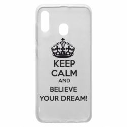 Чохол для Samsung A20 KEEP CALM and BELIVE YOUR DREAM