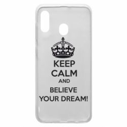 Чохол для Samsung A30 KEEP CALM and BELIVE YOUR DREAM