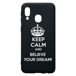 Чохол для Samsung A40 KEEP CALM and BELIVE YOUR DREAM