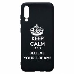 Чохол для Samsung A70 KEEP CALM and BELIVE YOUR DREAM