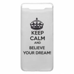 Чохол для Samsung A80 KEEP CALM and BELIVE YOUR DREAM