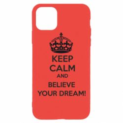 Чохол для iPhone 11 Pro Max KEEP CALM and BELIVE YOUR DREAM