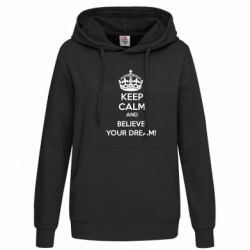 Толстовка жіноча KEEP CALM and BELIVE YOUR DREAM