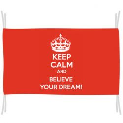 Прапор KEEP CALM and BELIVE YOUR DREAM