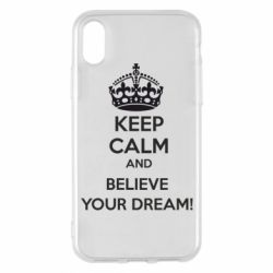 Чохол для iPhone X/Xs KEEP CALM and BELIVE YOUR DREAM