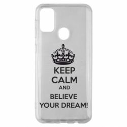 Чохол для Samsung M30s KEEP CALM and BELIVE YOUR DREAM
