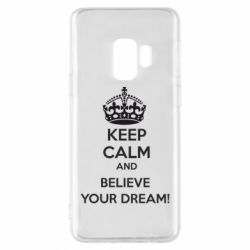 Чохол для Samsung S9 KEEP CALM and BELIVE YOUR DREAM