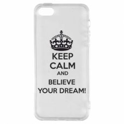 Чохол для iphone 5/5S/SE KEEP CALM and BELIVE YOUR DREAM