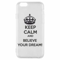 Чохол для iPhone 6/6S KEEP CALM and BELIVE YOUR DREAM