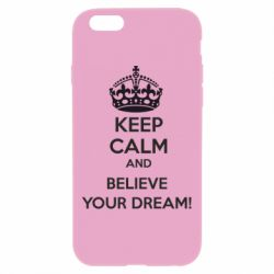 Чохол для iPhone 6 Plus/6S Plus KEEP CALM and BELIVE YOUR DREAM
