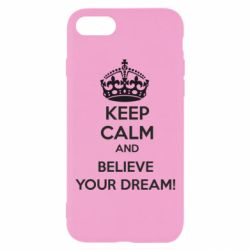 Чохол для iPhone 8 KEEP CALM and BELIVE YOUR DREAM