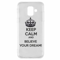 Чохол для Samsung A6 2018 KEEP CALM and BELIVE YOUR DREAM