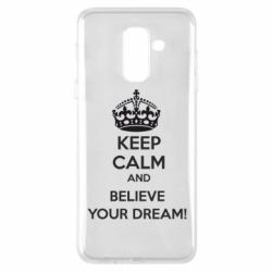 Купить Чехол для Samsung A6+ 2018 KEEP CALM and BELIVE YOUR DREAM, FatLine
