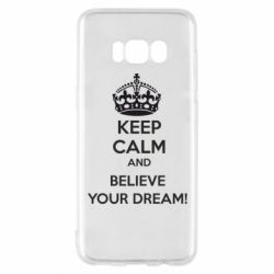 Чохол для Samsung S8 KEEP CALM and BELIVE YOUR DREAM