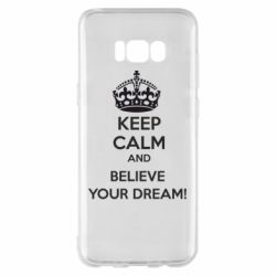 Чохол для Samsung S8+ KEEP CALM and BELIVE YOUR DREAM