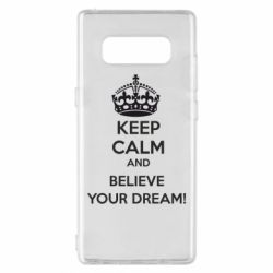Чохол для Samsung Note 8 KEEP CALM and BELIVE YOUR DREAM