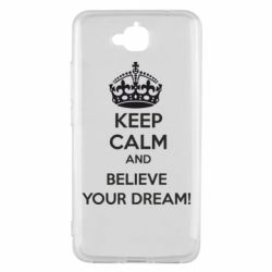 Чехол для Huawei Y6 Pro KEEP CALM and BELIVE YOUR DREAM - FatLine