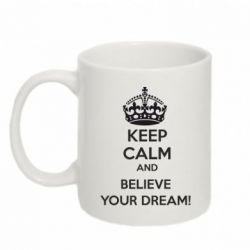Кружка 320ml KEEP CALM and BELIVE YOUR DREAM - FatLine