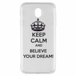 Чохол для Samsung J7 2017 KEEP CALM and BELIVE YOUR DREAM