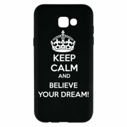Чохол для Samsung A7 2017 KEEP CALM and BELIVE YOUR DREAM