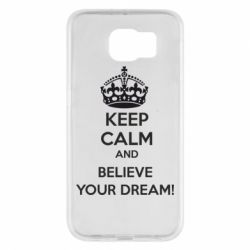 Чохол для Samsung S6 KEEP CALM and BELIVE YOUR DREAM