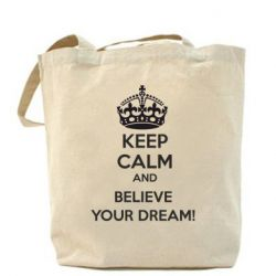 Сумка KEEP CALM and BELIVE YOUR DREAM