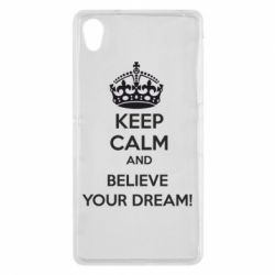 Чехол для Sony Xperia Z2 KEEP CALM and BELIVE YOUR DREAM - FatLine