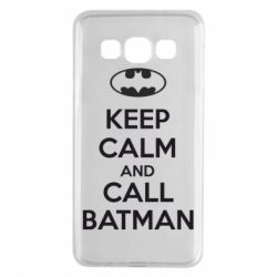 Чехол для Samsung A3 2015 KEEP CALM and CALL BATMAN