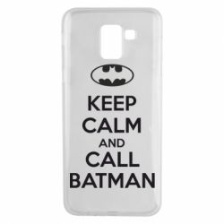 Чехол для Samsung J6 KEEP CALM and CALL BATMAN