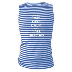 Майка-тельняшка KEEP CALM and CALL BATMAN - FatLine