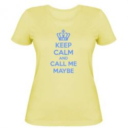 Женская футболка KEEP CALM and CALL ME MAYBE - FatLine