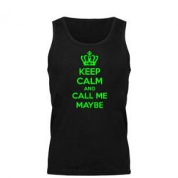 Мужская майка KEEP CALM and CALL ME MAYBE - FatLine
