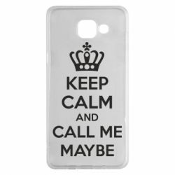 Чехол для Samsung A5 2016 KEEP CALM and CALL ME MAYBE