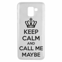 Чехол для Samsung J6 KEEP CALM and CALL ME MAYBE
