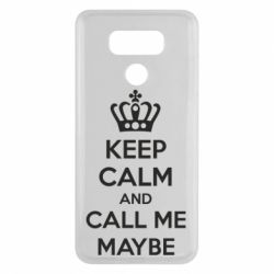 Чехол для LG G6 KEEP CALM and CALL ME MAYBE - FatLine