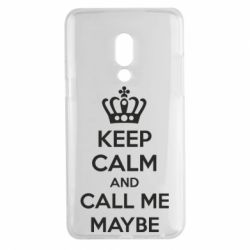 Чехол для Meizu 15 Plus KEEP CALM and CALL ME MAYBE - FatLine