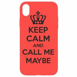 Чехол для iPhone XR KEEP CALM and CALL ME MAYBE