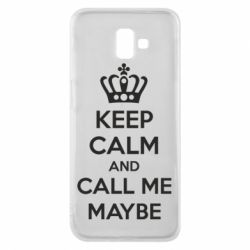 Чехол для Samsung J6 Plus 2018 KEEP CALM and CALL ME MAYBE