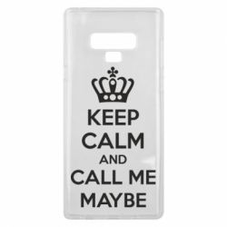 Чехол для Samsung Note 9 KEEP CALM and CALL ME MAYBE