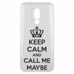Чехол для Meizu 16x KEEP CALM and CALL ME MAYBE - FatLine
