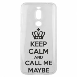 Чехол для Meizu X8 KEEP CALM and CALL ME MAYBE - FatLine
