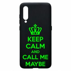 Чехол для Xiaomi Mi9 KEEP CALM and CALL ME MAYBE