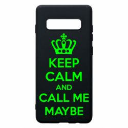 Чехол для Samsung S10+ KEEP CALM and CALL ME MAYBE