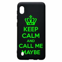 Чехол для Samsung A10 KEEP CALM and CALL ME MAYBE