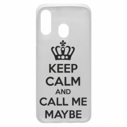 Чехол для Samsung A40 KEEP CALM and CALL ME MAYBE