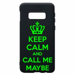Чехол для Samsung S10e KEEP CALM and CALL ME MAYBE