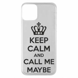 Чехол для iPhone 11 KEEP CALM and CALL ME MAYBE