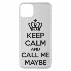 Чехол для iPhone 11 Pro Max KEEP CALM and CALL ME MAYBE