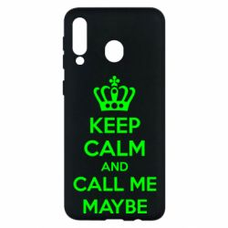 Чехол для Samsung M30 KEEP CALM and CALL ME MAYBE
