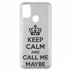 Чехол для Samsung M30s KEEP CALM and CALL ME MAYBE